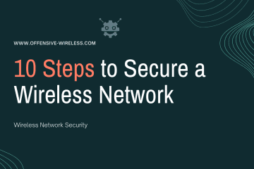 10 Steps to Secure a Wireless Network