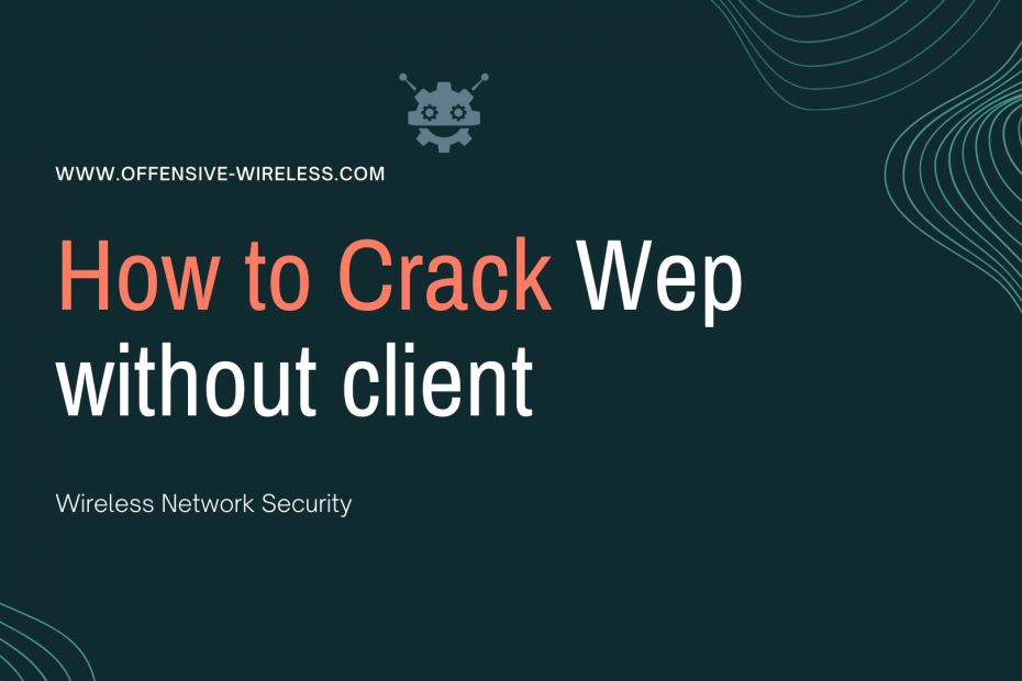 how to crack WEP without clients