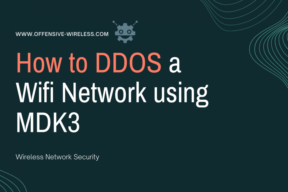How to DDOS a Wifi Network using MDK3